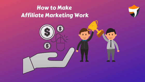 How to Make Affiliate Marketing Work tryootech