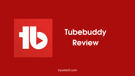 Tubebuddy Review