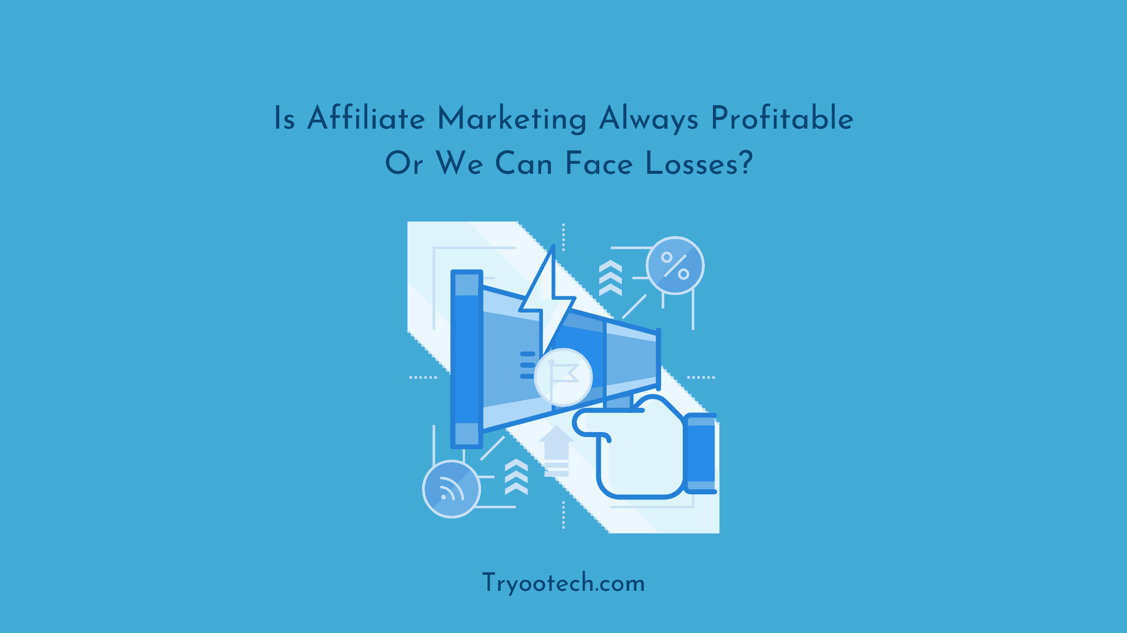 Is Affiliate Marketing Always Profitable Or We Can Face Losses