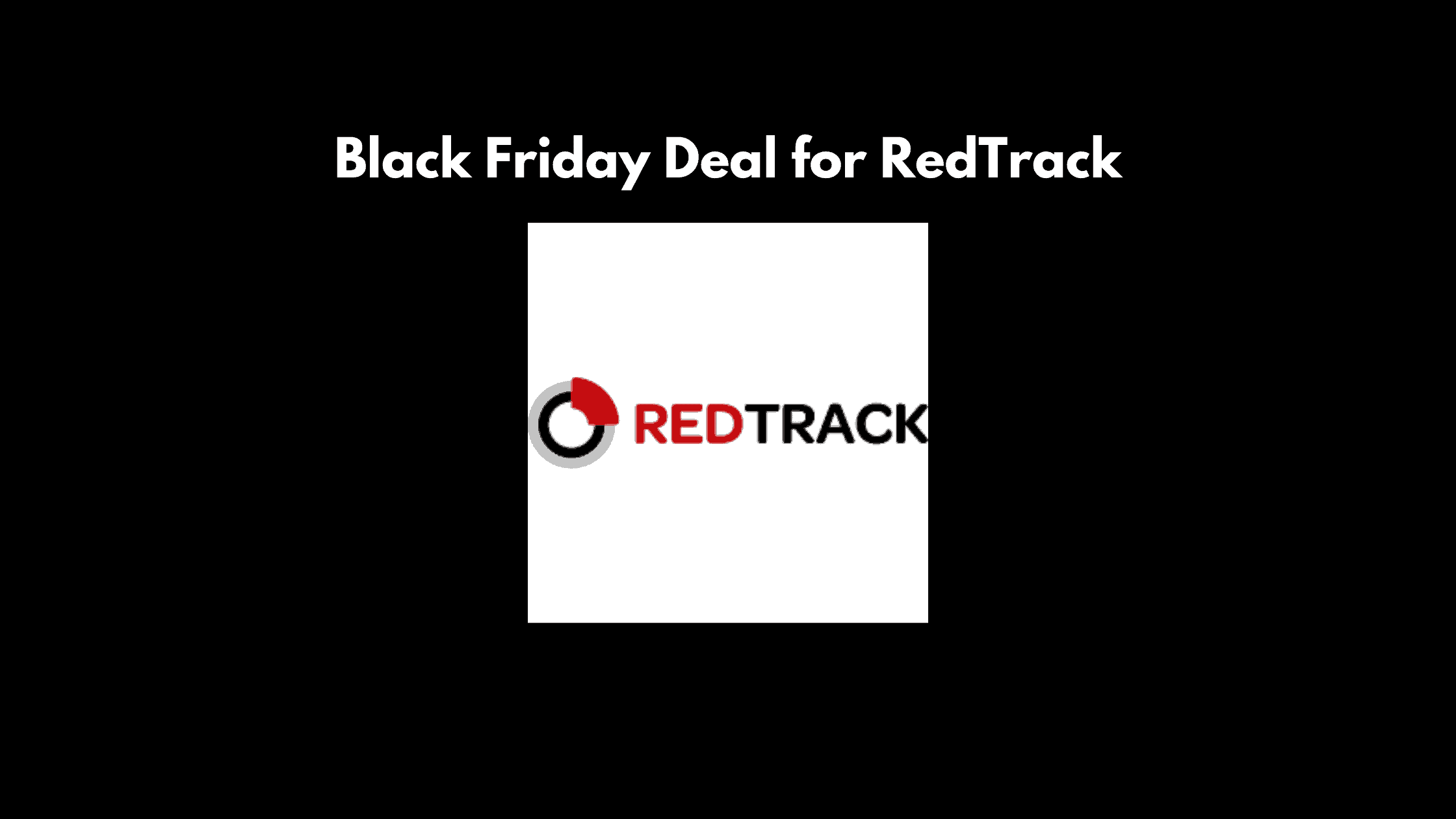 Black Friday & cyber monday Deal for RedTrack