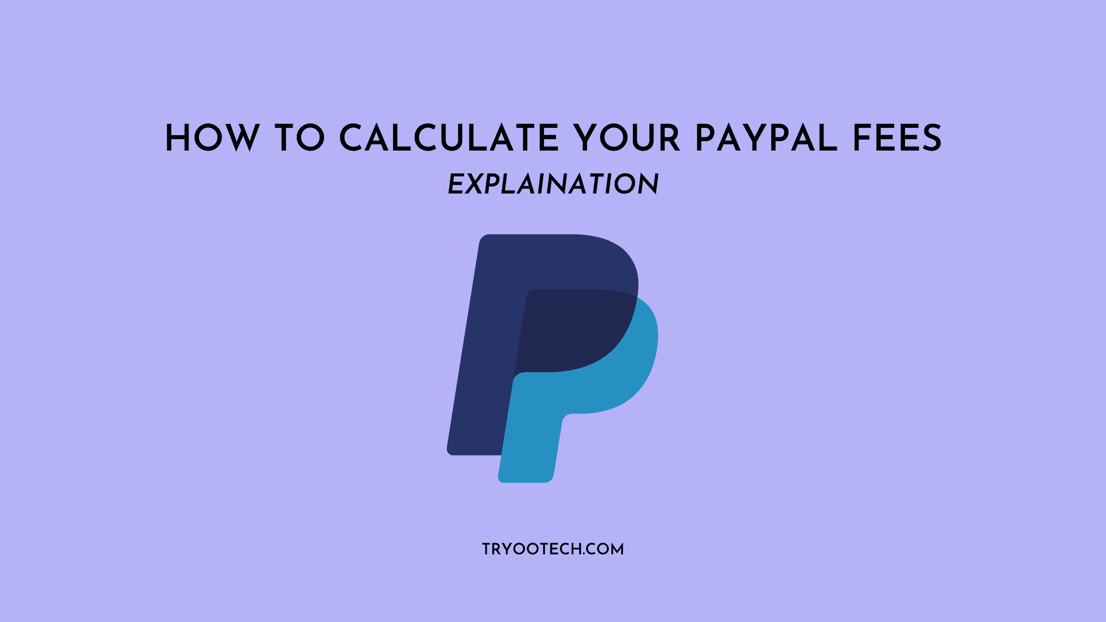 How To Calculate Your PayPal Fees