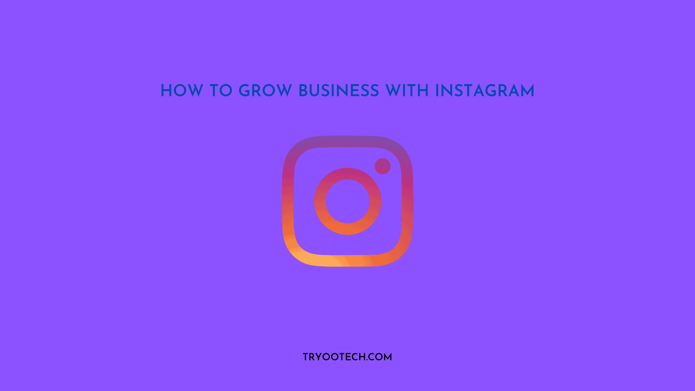 How to grow business with instagram