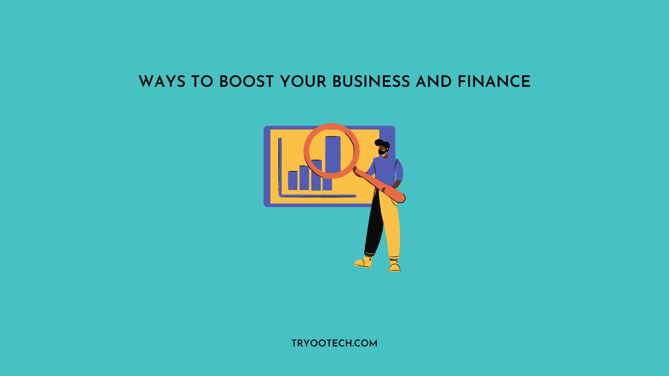 Ways To Boost Your Business And Finance
