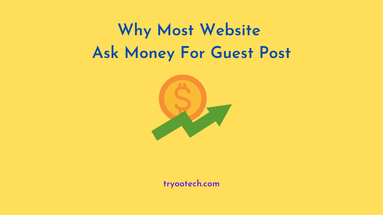 Why Most Website Ask Money For Guest Post